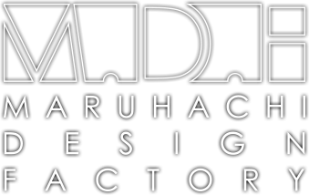M.D.F ~Maruhachi Design Factory~